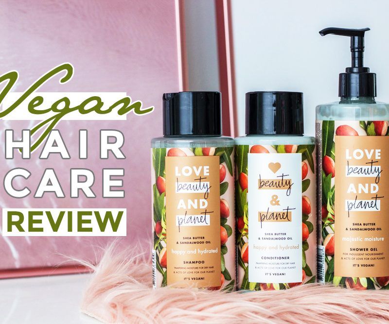 Vegan Hair Care Review: Love Beauty And Planet