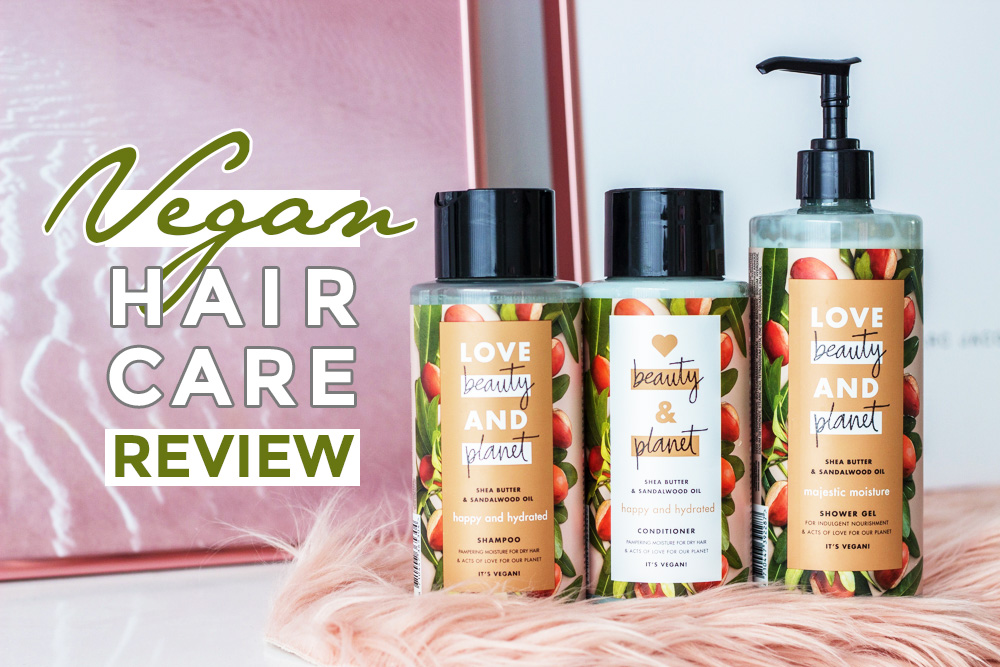 Review: Love Beauty and Planet | Vegan Hair Care